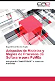 Adopción de Modelos y Mejora de Procesos de Software para PyMEs: Adoptando COMPETISOFT a través de Plantillas (Spanish Edition)