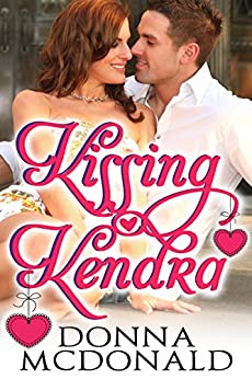 Kissing Kendra by [Donna McDonald]