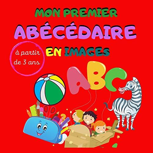 Mon premier abécédaire en images: Abécédaire cherche et trouve pour tout petit   Apprentissage des lettres de l'alphabet majuscules   Plus de 150 images différentes   Format carré (French Edition)