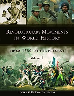 Revolutionary Movements in World History: From 1750 to the Present (3 vol. set)
