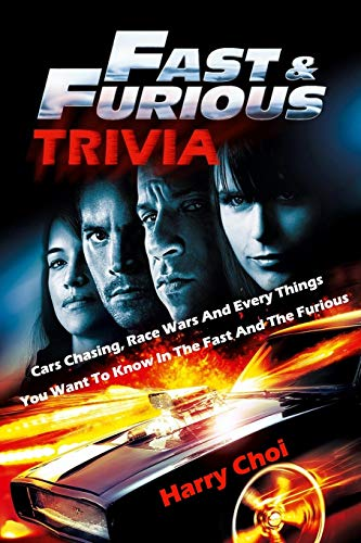 Fast and Furious Trivia : Cars Chasing, Race Wars And Every Things You Want To Know In Fast And The Furious