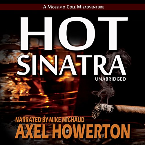Hot Sinatra Audiobook By Axel Howerton cover art