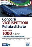 Concorsi VICE ISPETTORI Polizia di Stato: Teoria e test 1000 Allievi e procedure riservate agli interni