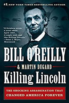 Paperback Killing Lincoln : The Shocking Assassination That Changed America Forever Book