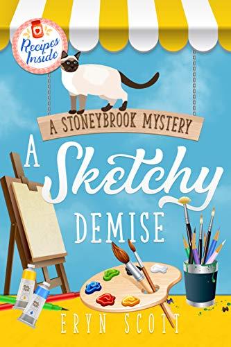 A Sketchy Demise (A Stoneybrook Mystery Book 8) by [Eryn  Scott]