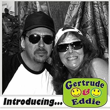 Introducing Gertrude & Eddie