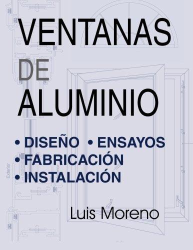 Ventanas de aluminio: Diseño, ensayos, fabricación e instalación