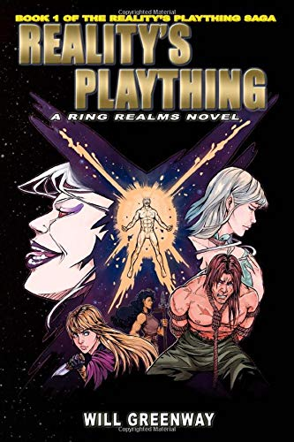 A Ring Realms Novel: Reality's Plaything Saga Book 1: Reality's Plaything (A Universe of epic Sword and Sorcery and Advanced Technology)