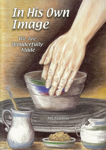 In His Own Image: We Are Wonderfully Made