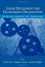 Leader Development for Transforming Organizations: Growing Leaders for Tomorrow (Applied Psychology Series)