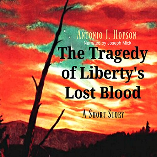 The Tragedy of Liberty's Lost Blood  By  cover art