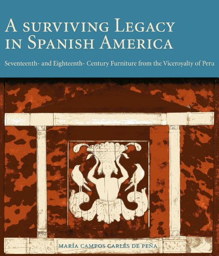A Surviving Legacy in Spanish America: Seventeenth - and Eighteenth - Century Furniture from the Viceroyalty of Peru