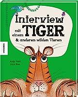 Interview mit einem Tiger: & anderen wilden Tieren