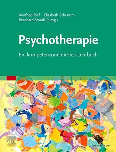Psychotherapie: Ein kompetenzorientiertes Lehrbuch