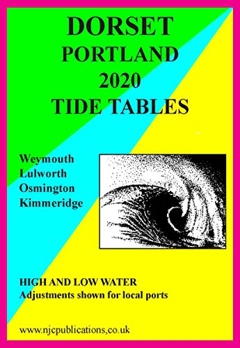 2020 TIDE TIMES – DORSET – PORTLAND & WEYMOUTH (2020 TIDE TIME TABLES)
