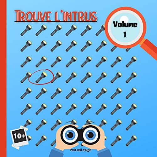 Couverture du livre Trouve l'intrus Volume 1: Cherche et trouve | Développer son sens de l'observation | Pour les petits et grands | Jeu & Réponses