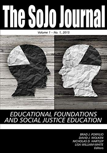 The SoJo Journal: Educational Foundations and Social Justice Education, Volume 1, Number 1, 2015