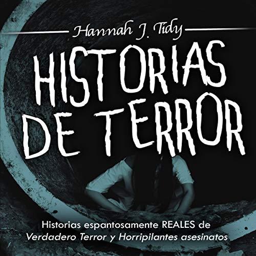 Historias de Terror [Horror Stories] Audiobook By Hannah Tidy cover art