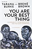 You Are Your Best Thing: Vulnerability, Shame Resilience, and the Black Experience