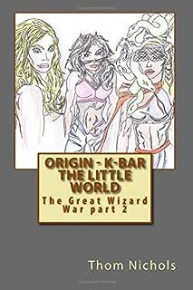 Origin - K-bar The Little World: The Great Wizard War part 2