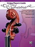 String Players' Guide to the Orchestra: Orchestral Repertoire Excerpts, Scales, and Studie...