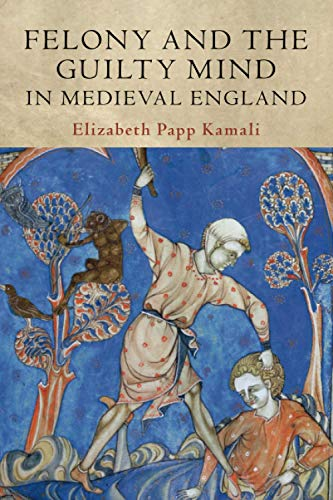Compare Textbook Prices for Felony and the Guilty Mind in Medieval England Studies in Legal History  ISBN 9781108712743 by Kamali, Elizabeth Papp