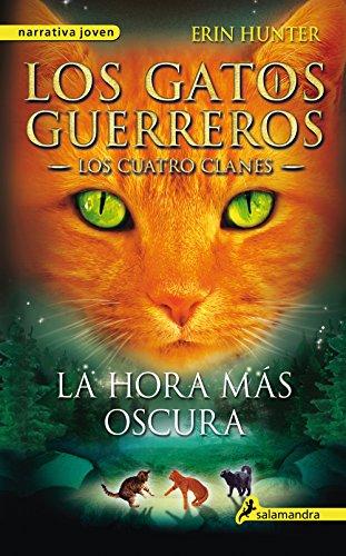 La hora más oscura (Los Gatos Guerreros   Los Cuatro Clanes 6) (Spanish Edition)