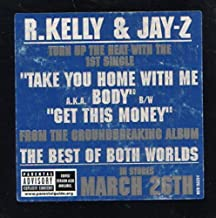Take You Home With Me A.K.A. Body / Get This Money