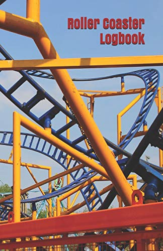 Roller Coaster Logbook: A Thrill Ride Enthusiast's Journal for Kids and...