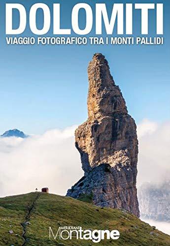 Dolomiti. Viaggio fotografico tra i monti pallidi. Ediz. illustrata