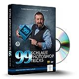 99 schlaue Photoshop Tricks -