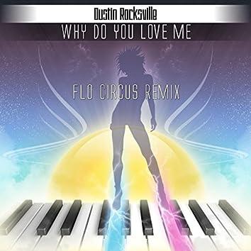 Why Do You Love Me (Flo Circus Remix)