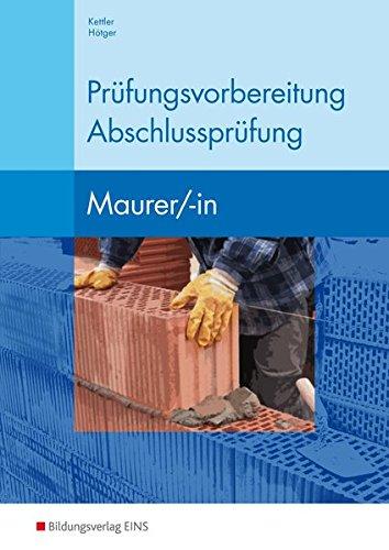 Berufsfachschule Bautechnik - Prüfungsvorbereitung Abschlussprüfung: Maurer / -in: Arbeitsbuch