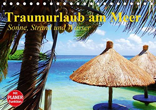 Traumurlaub am Meer. Sonne, Sand und Wasser (Tischkalender 2021 DIN A5 quer)