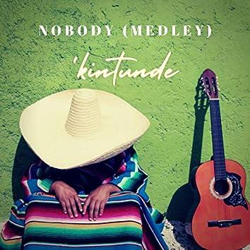 Nobody (Medley)