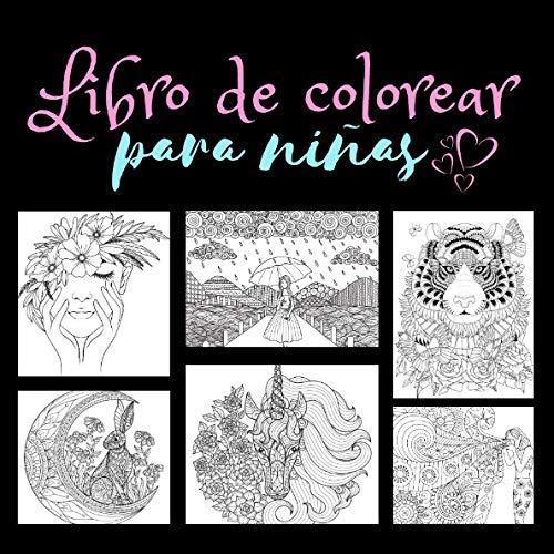 Libro de colorear para niñas: Libro de colorear para niñas a partir de 10 años, libro de actividades creativas con motivos de ensueño, regalo para adolescentes