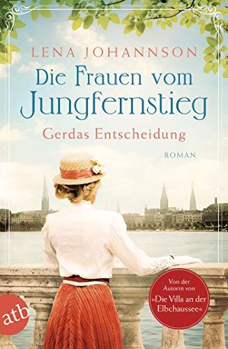 Die Frauen vom Jungfernstieg. Gerdas Entscheidung: Roman (Jungfernstieg-Saga 1)