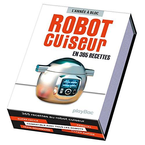 Calendrier 365 recettes au robot cuiseur - LAnnée à Bloc
