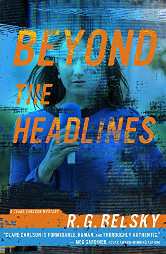 Beyond the Headlines (Clare Carlson Mystery Book 4) by [R. G. Belsky]