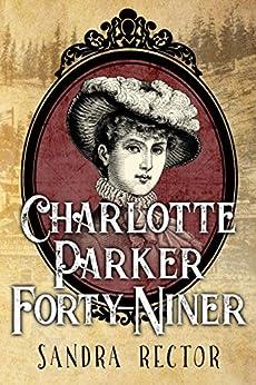 Charlotte Parker Forty-Niner by [Sandra Rector]