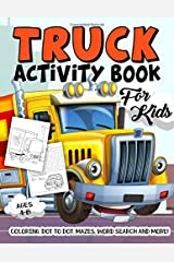 Truck Activity Book for Kids Ages 4-8: A Fun Kid Workbook Game For Learning, Big Construction Vehicles Coloring, Dot To Dot, Mazes, Word Search and More! Paperback