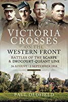 Victoria Crosses on the Western Front - Battles of the Scarpe 1918 and Drocourt-queant Line: 26 August - 2 September 1918
