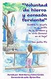 Voluntad de hierro y corazón ferviente: 'Siembra la alegría en el jardín de tu hermano y la verás florecer en el tuyo' San padre Pío (01)