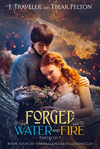 Forged in Water and Fire: Book Four of the Falconcrest Chronicles