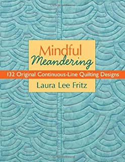 Mindful Meandering: 132 Original Continuous-Line Quilting Designs