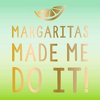 Margaritas Made Me Do It Beverage/Appetizer/Dessert Napkins (60 Count, 3 Packs of 20)