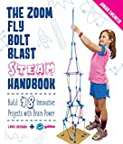 The Zoom, Fly, Bolt, Blast STEAM Handbook: Build 18 Innovative Projects with Brain Power (Junior Engineer)