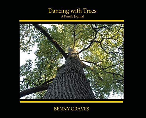 Dancing with Trees: A Family Journal