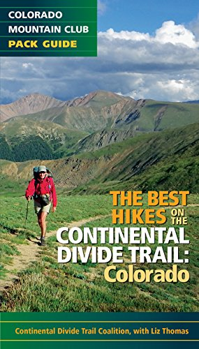 The Best Hikes Continental Divide Trail: Colorado
