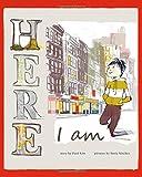 Here I Am by Patti Kim, illustrated bySonia Sánchez